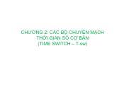 Kĩ thuật chuyên mạch báo hiệu - Chương 2: Các bộ chuyển mạch thời gian số cơ bản (time switch – t - Sw)