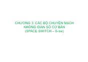 Kĩ thuật chuyên mạch báo hiệu - Chương 3: Các bộ chuyển mạch không gian số cơ bản (space switch – s - Sw)