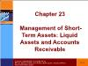 Tài chính doanh nghiệp - Chapter 23: Management of short - Term assets: liquid assets and accounts receivable