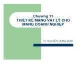 Bài giảng Thiết kế hạ tầng máy tính - Chương 11: Thiết kế mạng vật lý cho mạng doanh nghiệp - Nguyễn Hồng Sơn