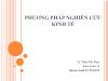 Bài giảng Phương pháp nghiên cứu kinh tế - Bài 1: Giới thiệu về phương pháp nghiên cứu - Trần Tiến Khai