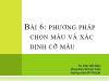 Bài giảng Phương pháp nghiên cứu kinh tế - Bài 6: Phương pháp chọn mẫu và xác định cỡ mẫu - Trần Tiến Khai