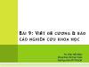 Bài giảng Phương pháp nghiên cứu kinh tế - Bài 9: Viết đề cương & Báo cáo nghiên cứu khoa học - Trần Tiến Khai