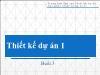 Bài giảng Thiết kế dự án 1 - Buổi 3 - Nguyễn Thùy Dung