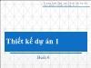 Bài giảng Thiết kế dự án 1 - Buổi 6 - Nguyễn Thùy Dung