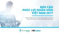 Báo cáo Phúc lợi nhân viên Việt Nam 2017